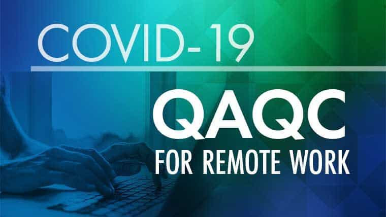 COVID-19 QAQC for remote work
