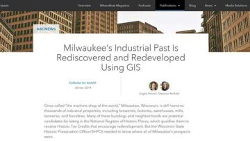 Milwaukee Industrial Past Rediscovered and Redeveloped Using GIS